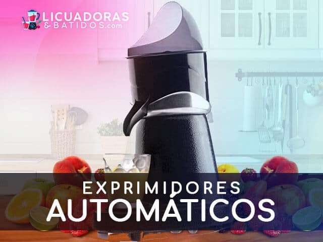 Mejores Exprimidores Automáticos del Mercado