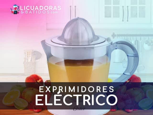 Mejores Exprimidores Eléctricos del Mercado