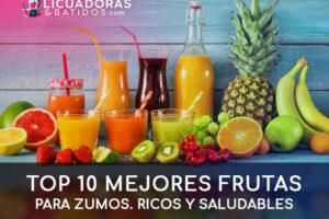 Top 10 mejores frutas para zumos. Ricos y saludables