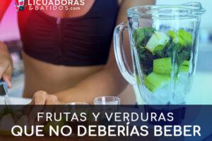 Frutas y verduras que NO deberías beber en zumos o batidos